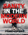 Sanity in the Modern World by Dane Rudhyar.