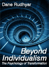 Beyond Individualism by Dane Rudhyar.